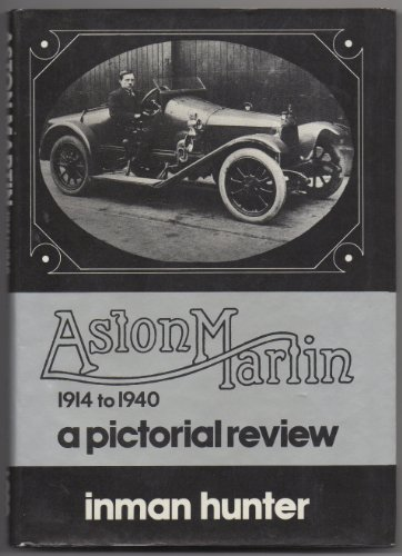 Aston Martin 1914 to 1940 A Pictorial Review
