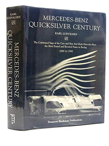 9780851840512: Mercedes-Benz Quicksilver Century: The Celebrated Saga of the Cars and Men That Made Mercedes-Benz the Most Feared and Revered Name in Racing, 1894 to 1995