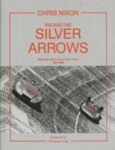 9780851840550: Racing Silver Arrows: Mercedes-Benz Versus Auto Union 1934-1939