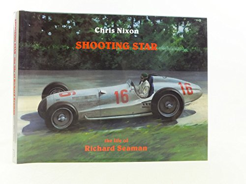 Shooting Star: The Life of Richard Seaman: Chris Nixon
