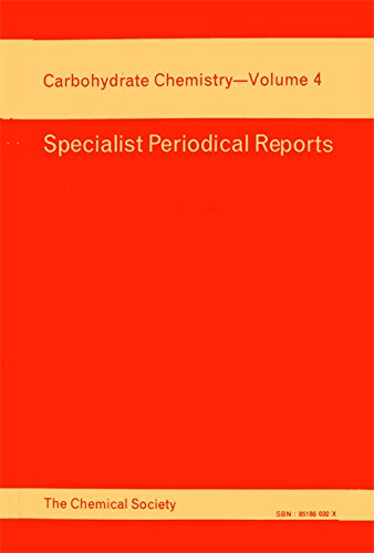 Carbohydrate Chemistry: Volume 4 (Specialist Periodical Reports): Royal Society of Chemistry