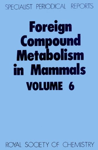 Foreign Compound Metabolism in Mammals, Vol. 6 Specialist Periodical Reports