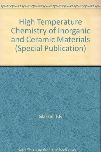 High Temperature Chemistry of Inorganic and Ceramic Materials: Keele university, September 1976: ...