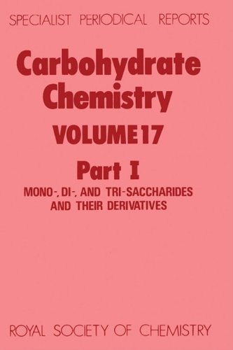 Carbohydrate Chemistry: Volume 17 (Specialist Periodical Reports): Royal Society of