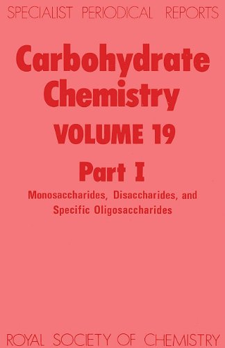Carbohydrate Chemistry: Volume 19 (Specialist Periodical Reports): Royal Society of