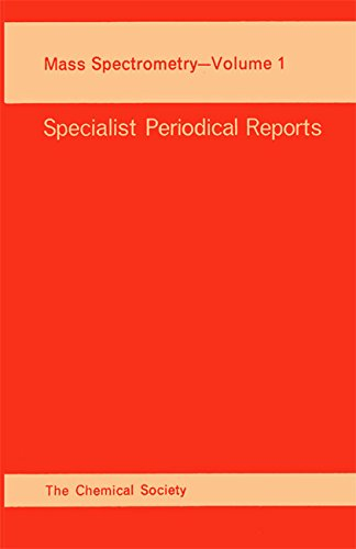 Mass Spectrometry, Volume 1 Specialist Periodical Reports