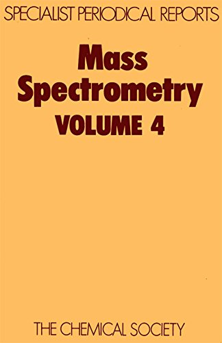 Mass Spectrometry: v. 4: A Review of