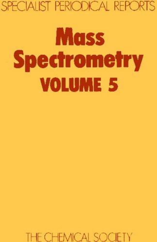 Mass Spectrometry: v. 5: A Review of