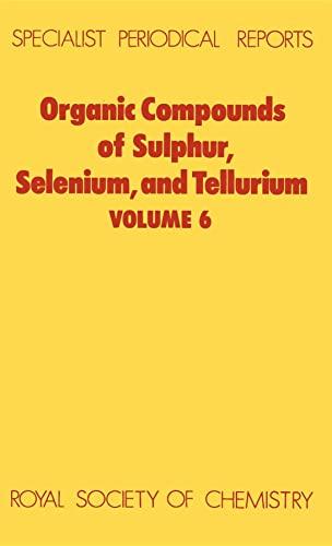 Organic Compounds of Sulphur, Selenium, and Tellurium. Volume 6: Specialist Periodical Report.: ...