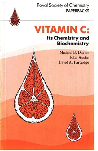 Vitamin C Its Chemistry & Biochemistry (RSC: Davies, M B,