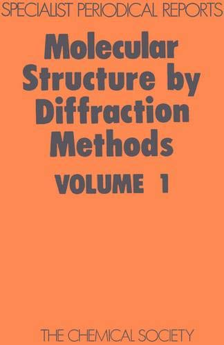 Molecular Structure by Diffraction Methods: Volume 1: M. R. Truter;