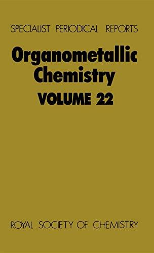 Organometallic Chemistry: Volume 22 (Specialist Periodical Reports)