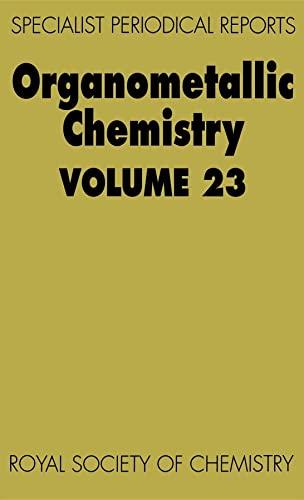 Organometallic Chemistry: Volume 23 (Specialist Periodical Reports): Abel, E W