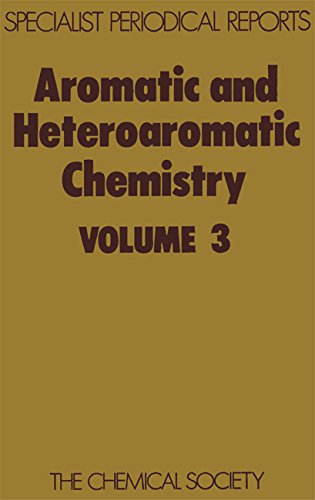 AROMATIC AND HETEROAROMATIC CHEMISTRY A REVIEW OF CHEMICAL LITERATURE V. 3 SPECIALIST PERIODICAL ...