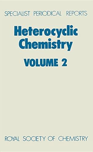 Heterocyclic Chemistry Volume 2 (Specialist Periodical Reports): Royal Society of