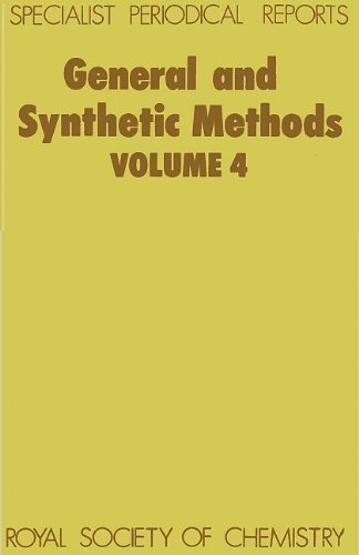 General and Synthetic Methods: Volume 4 (Specialist Periodical Reports): Royal Society of Chemistry
