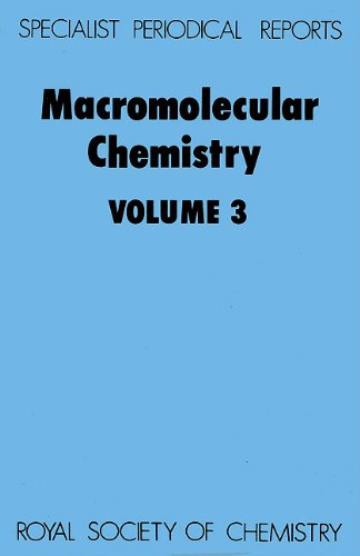 Macromolecular Chemistry: A Review of the Literature: Vol 3 (Specialist Periodical Reports): A D ...