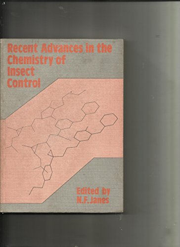 Recent Advances in the Chemistry of Insect Control, I (Vol 1)