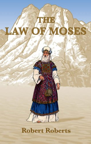 Law of Moses (9780851890470) by Robert Roberts