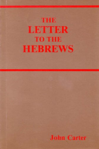 The Letter to the Hebrews (085189058X) by John Carter