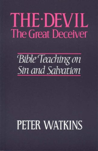 The Devil: The Great Deceiver (0851890733) by Peter Watkins