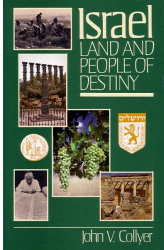 Israel: Land and People of Destiny: Collyer, John V.