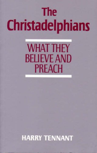 9780851891194: The Christadelphians: What They Believe and Preach