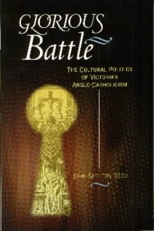 9780851912370: Glorious Battle: The Cultural Politics of Victorian Anglo-Catholicism