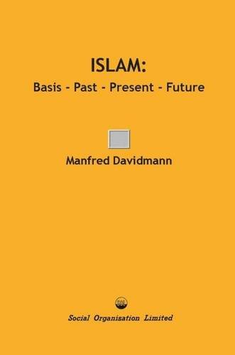 9780851920535: Islam: Basis - Past - Present - Future