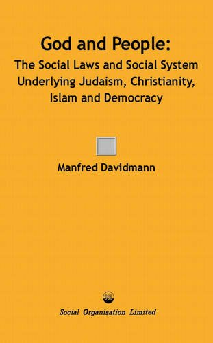 9780851920542: God and People: The Social Laws and Social System Underlying Judaism, Christianity, Islam and Democracy