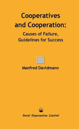 9780851920566: Cooperatives and Cooperation: Causes of Failure, Guidelines for Success