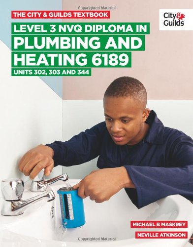 9780851932736: Level 3 Nvq Diploma in Plumbing and Heating 6189: Units 302, 303 and 344 (City & Guilds Textbook)
