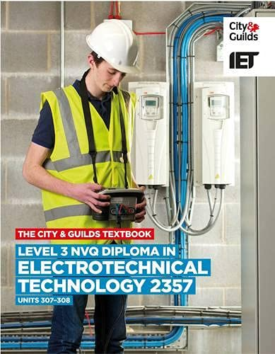 9780851932804: Level 3 NVQ Diploma in Electrotechnical Technology 2357 Units 307-308 Textbook (Vocational) (City & Guilds Textbook)