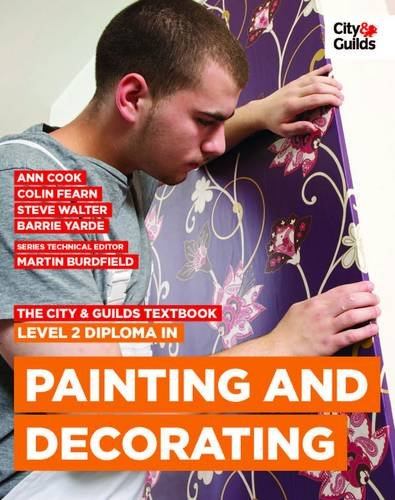 The City & Guilds Textbook: Level 2 Diploma in Painting & Decorating: Cook, Ann, Fearn, ...