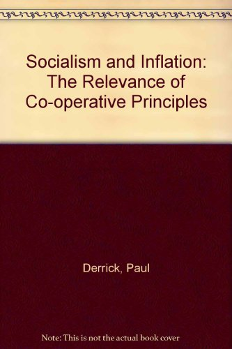 Socialism and Inflation: The Relevance of Co-operative Principles: Paul Derrick