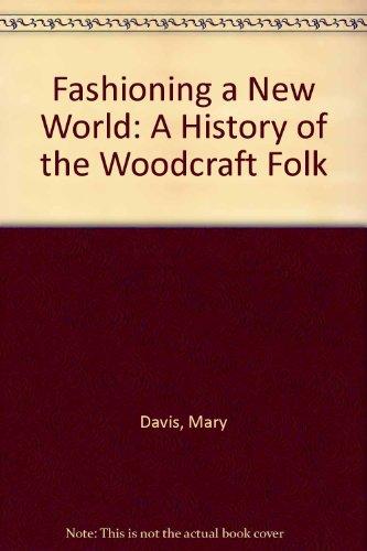 9780851952789: Fashioning a New World: A History of the Woodcraft Folk