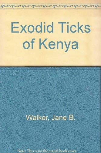 The Ixodid Ticks of Kenya.: Walker, Jane B.: