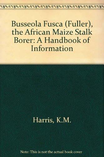 9780851988054: Busseola Fusca (Fuller), The African Maize Stalk Borer: A Handbook of Information