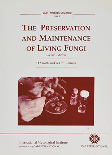9780851989020: The Preservation and Maintenance of Living Fungi (IMI Technical Handbooks)