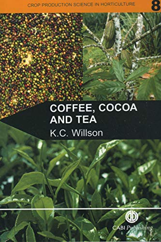 9780851989198: Coffee, Cocoa and Tea (Crop Production Science in Horticulture)