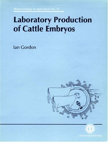 9780851989280: Laboratory Production of Cattle Embryos (Biotechnology in Agriculture Series)