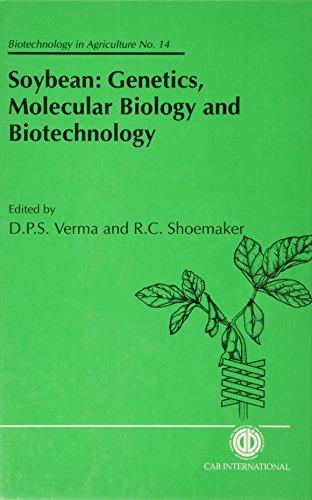 Soybean: Genetics, Molecular Biology and Biotechnology (Biotechnology: Verma, Desh P