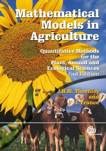 9780851990101: Mathematical Models in Agriculture: Quantitative Methods for the Plant, Animal and Ecological Sciences (Cabi)