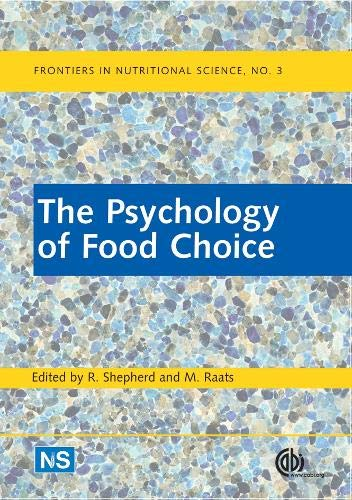 The Psychology of Food Choice (Frontiers in Nutritional Science): Richard Shepherd