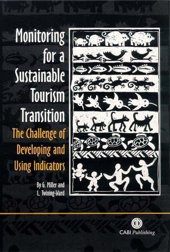 9780851990514: Monitoring for a Sustainable Tourism Transition: The Challenge of Developing and Using Indicators