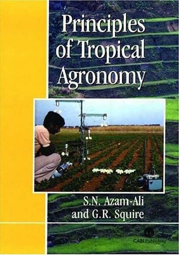 Principles of Tropical Agronomy: Azam-Ali, Sayed N.