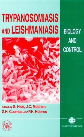 Trypanosomiasis and Leishmaniasis: Biology and Control: Hide, G. (Editor)/