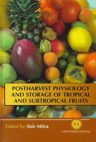 9780851992105: Postharvest Physiology and Storage of Tropical and Subtropical Fruits