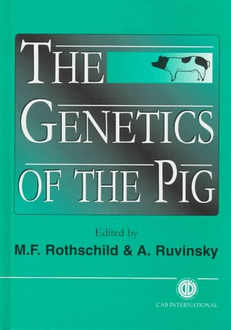 The Genetics of the Pig: Ruvinsky, Anatoly, Rothschild,