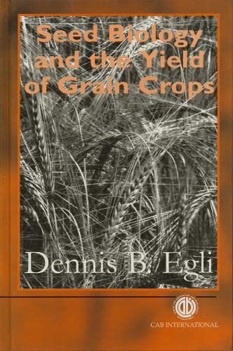 9780851992419: Seed Biology and the Yield of Grain Crops